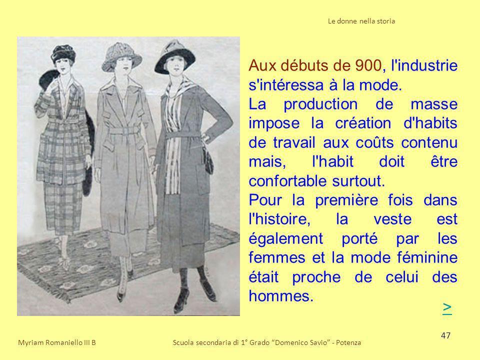 47 Le donne nella storia Scuola secondaria di 1° Grado Domenico Savio - PotenzaMyriam Romaniello III B Aux débuts de 900, l'industrie s'intéressa à la