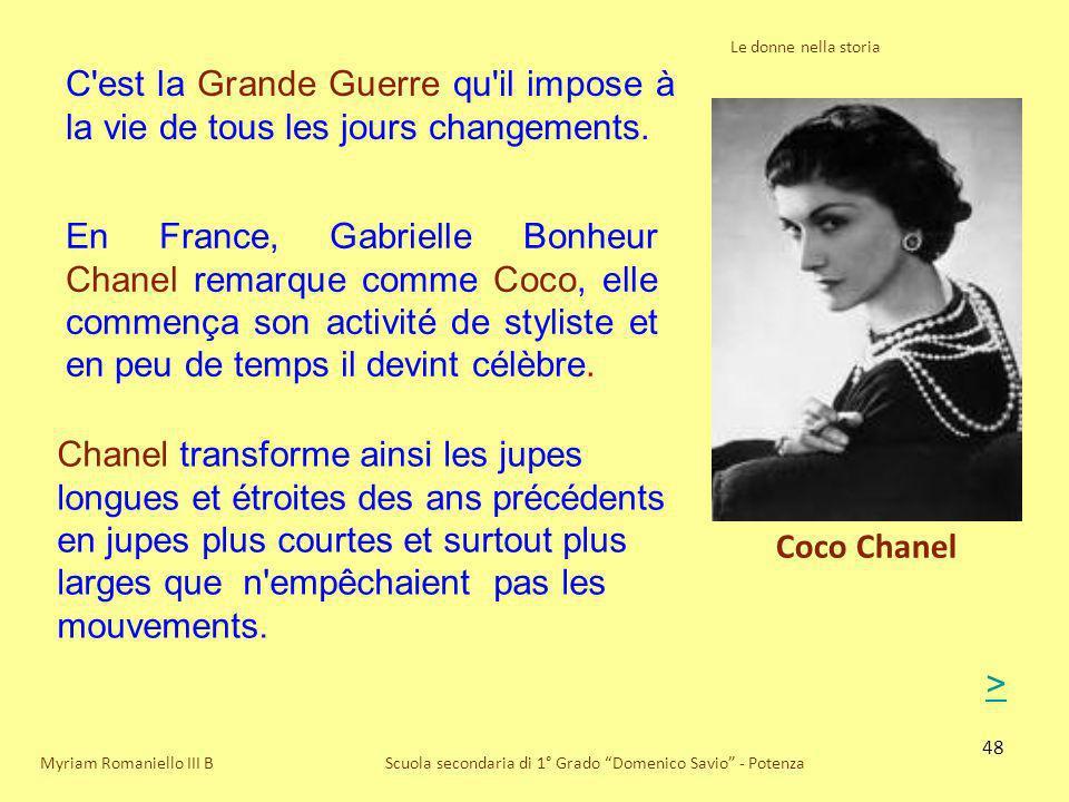 48 Le donne nella storia Scuola secondaria di 1° Grado Domenico Savio - Potenza Coco Chanel Myriam Romaniello III B C'est la Grande Guerre qu'il impos