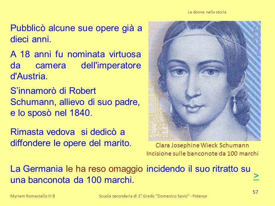 57 Le donne nella storia Scuola secondaria di 1° Grado Domenico Savio - Potenza Clara Josephine Wieck Schumann Incisione sulle banconote da 100 marchi