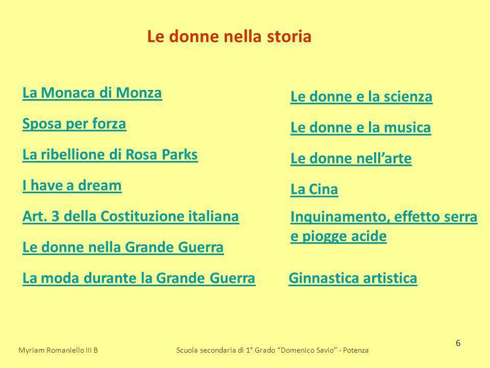 6 Scuola secondaria di 1° Grado Domenico Savio - Potenza Le donne nella storia La Monaca di Monza Sposa per forza La ribellione di Rosa Parks I have a