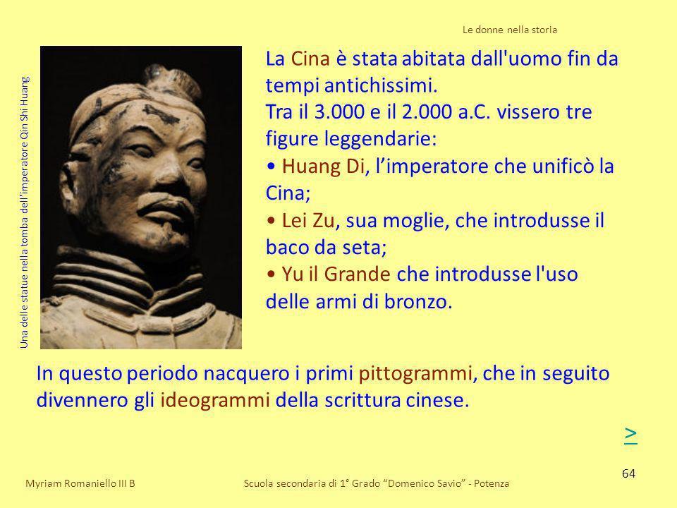 64 Scuola secondaria di 1° Grado Domenico Savio - Potenza Tra il 3.000 e il 2.000 a.C. vissero tre figure leggendarie: Huang Di, limperatore che unifi