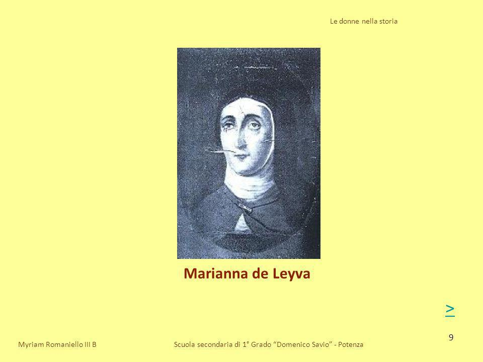 10 Le donne nella storia Scuola secondaria di 1° Grado Domenico Savio - PotenzaMyriam Romaniello III B La Monaca di Monza era la figlia di Virginia Maria Marino, una ricchissima vedova che aveva sposato in seconde nozze il conte di Monza, Martino.