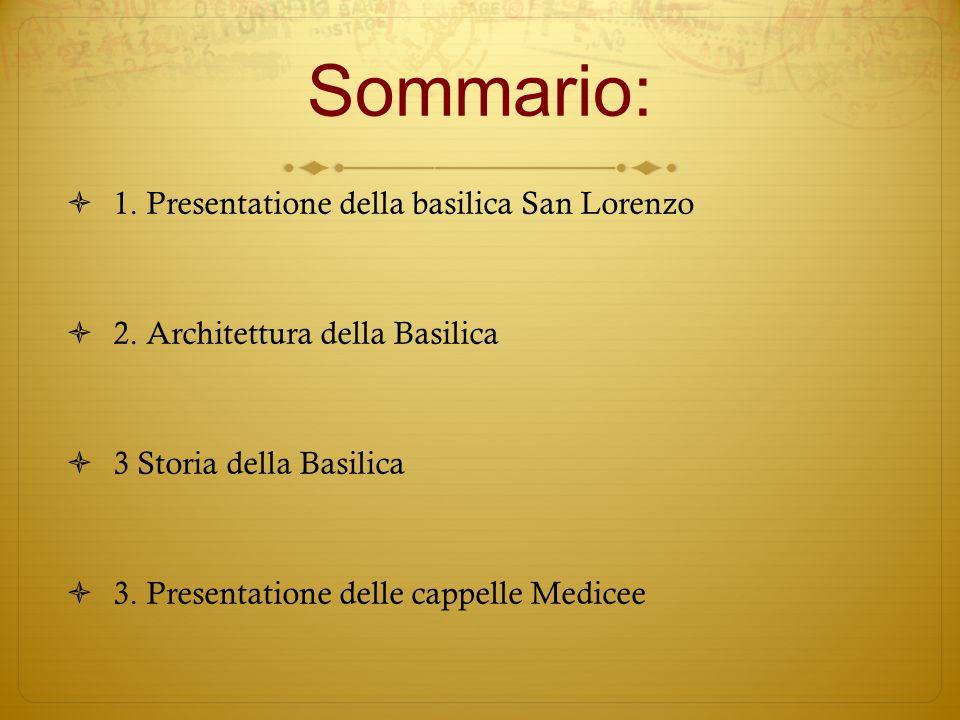 Sommario: 1. Presentatione della basilica San Lorenzo 2.