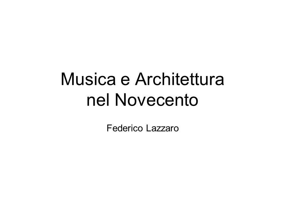 Musica e Architettura nel Novecento Federico Lazzaro
