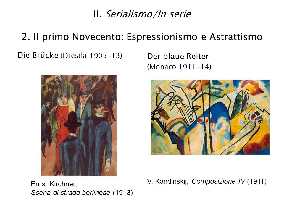Die Brücke (Dresda 1905-13) II. Serialismo/In serie 2. Il primo Novecento: Espressionismo e Astrattismo Ernst Kirchner, Scena di strada berlinese (191