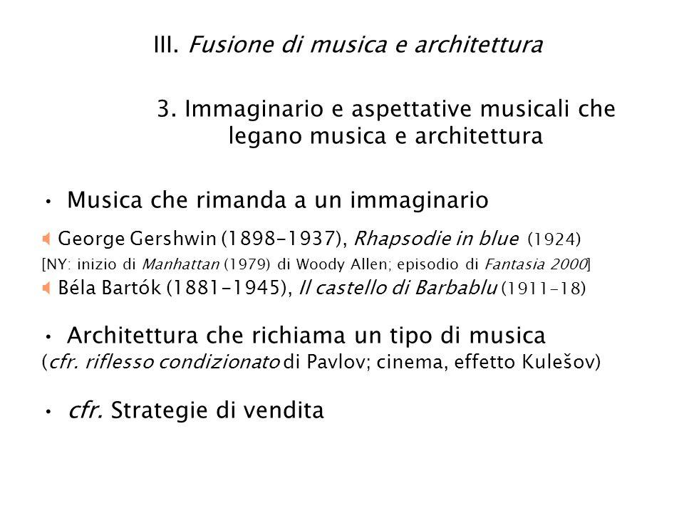 III. Fusione di musica e architettura 3. Immaginario e aspettative musicali che legano musica e architettura Musica che rimanda a un immaginario Georg