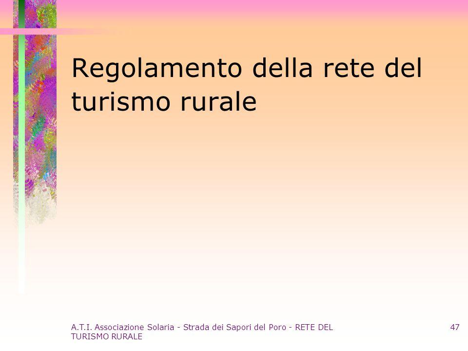 A.T.I. Associazione Solaria - Strada dei Sapori del Poro - RETE DEL TURISMO RURALE 47 Regolamento della rete del turismo rurale