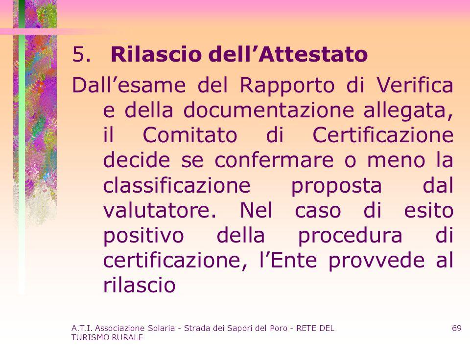 A.T.I. Associazione Solaria - Strada dei Sapori del Poro - RETE DEL TURISMO RURALE 69 5. Rilascio dellAttestato Dallesame del Rapporto di Verifica e d