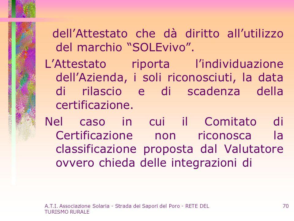 A.T.I. Associazione Solaria - Strada dei Sapori del Poro - RETE DEL TURISMO RURALE 70 dellAttestato che dà diritto allutilizzo del marchio SOLEvivo. L