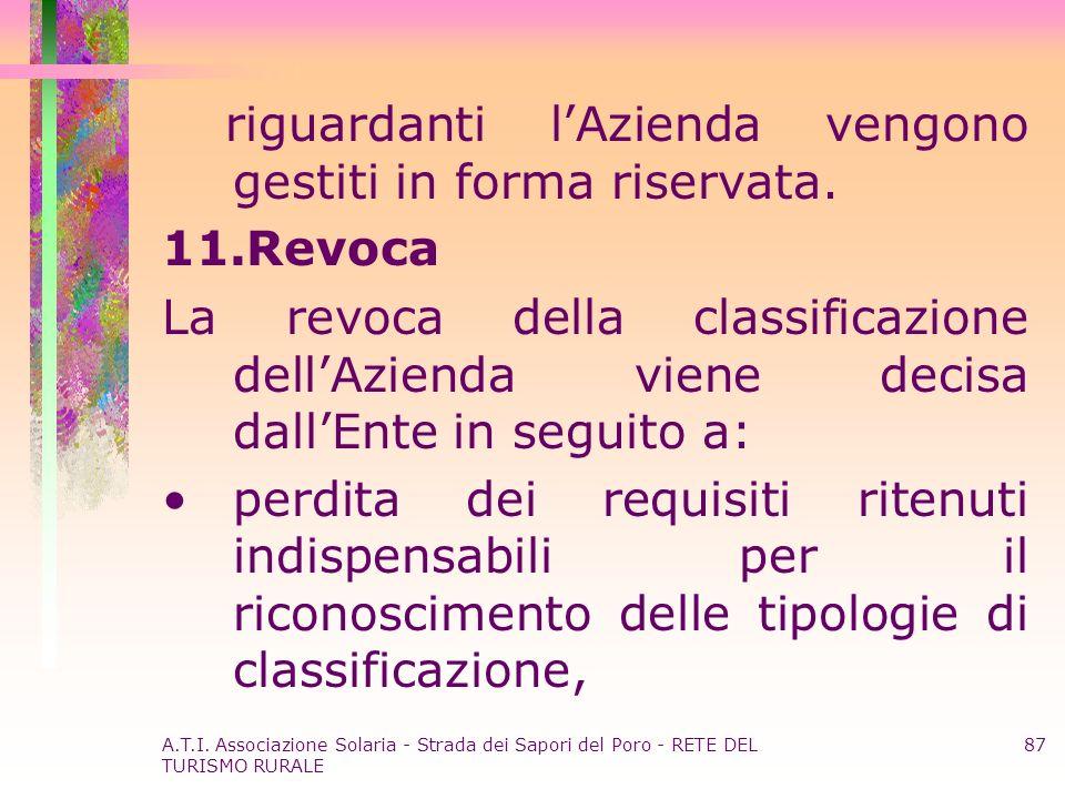 A.T.I. Associazione Solaria - Strada dei Sapori del Poro - RETE DEL TURISMO RURALE 87 riguardanti lAzienda vengono gestiti in forma riservata. 11.Revo