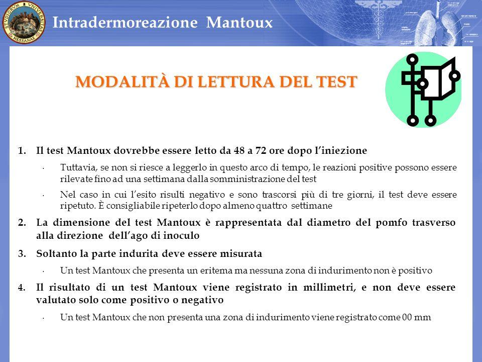 1.Il test Mantoux dovrebbe essere letto da 48 a 72 ore dopo liniezione Tuttavia, se non si riesce a leggerlo in questo arco di tempo, le reazioni posi