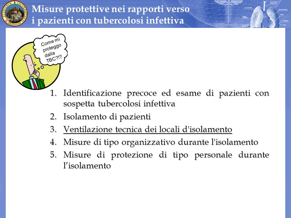 Misure protettive nei rapporti verso i pazienti con tubercolosi infettiva 1.Identificazione precoce ed esame di pazienti con sospetta tubercolosi infe