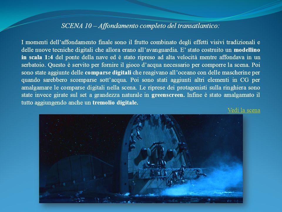 SCENA 10 – Affondamento completo del transatlantico: I momenti dellaffondamento finale sono il frutto combinato degli effetti visivi tradizionali e de
