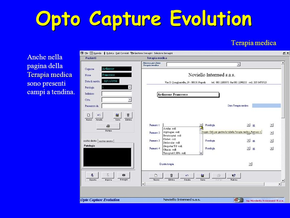 Opto Capture Evolution Terapia medica Terapia medica Anche nella pagina della Terapia medica sono presenti campi a tendina.