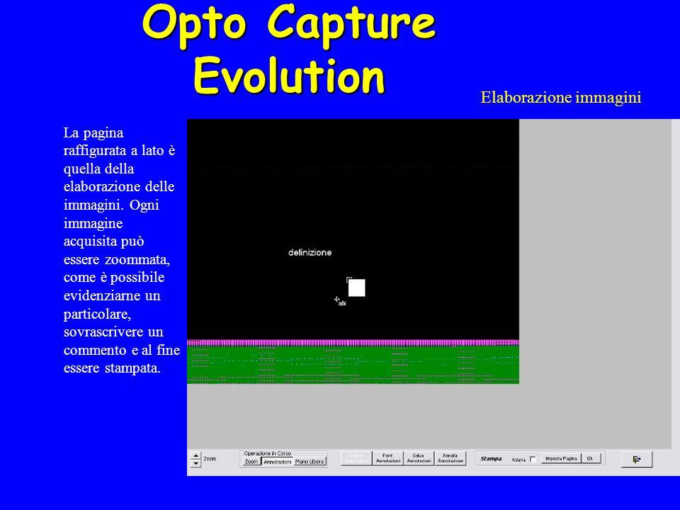 Opto Capture Evolution Elaborazione immagini La pagina raffigurata a lato è quella della elaborazione delle immagini.