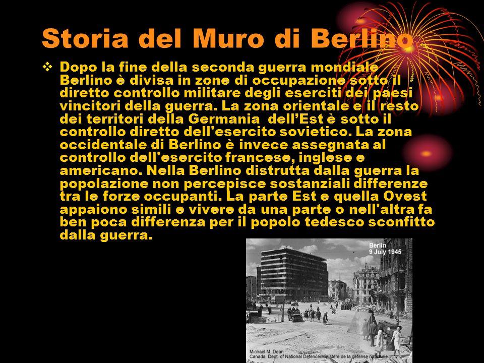 Storia del Muro di Berlino Dopo la fine della seconda guerra mondiale Berlino è divisa in zone di occupazione sotto il diretto controllo militare degl