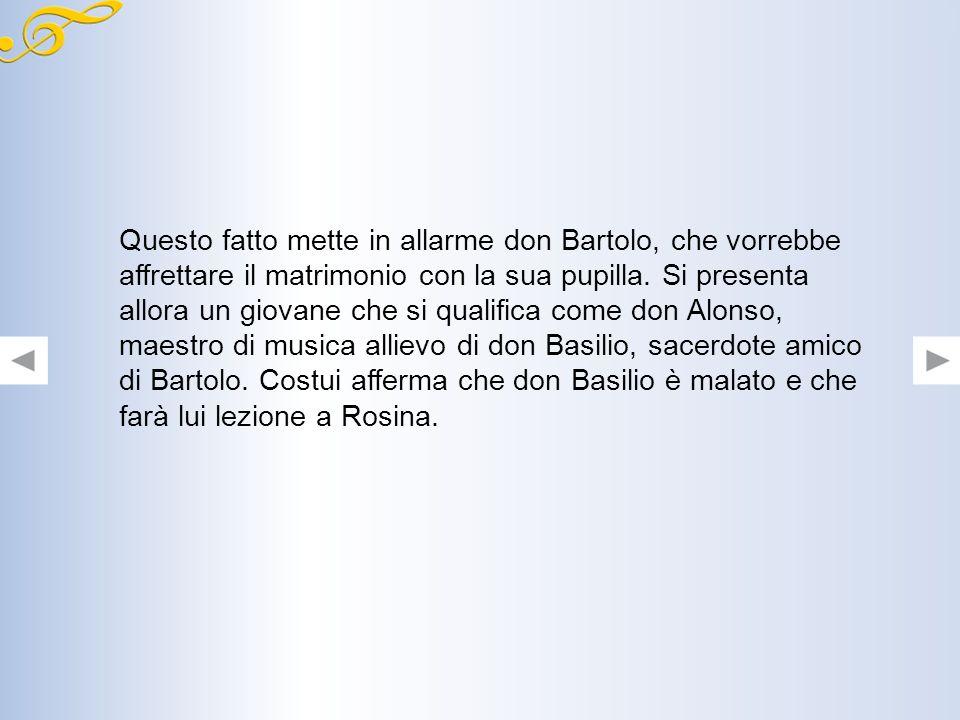 Linganno allinizio sembra procedere bene, ma poi don Bartolo si insospettisce e chiama i gendarmi. Ma il conte mostra loro un lasciapassare e riesce a