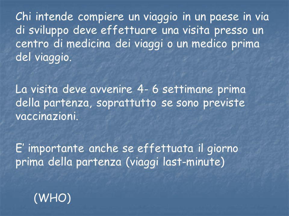 Chi intende compiere un viaggio in un paese in via di sviluppo deve effettuare una visita presso un centro di medicina dei viaggi o un medico prima de