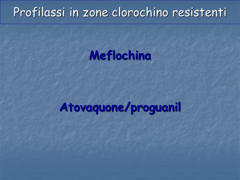 MeflochinaAtovaquone/proguanil Profilassi in zone clorochino resistenti