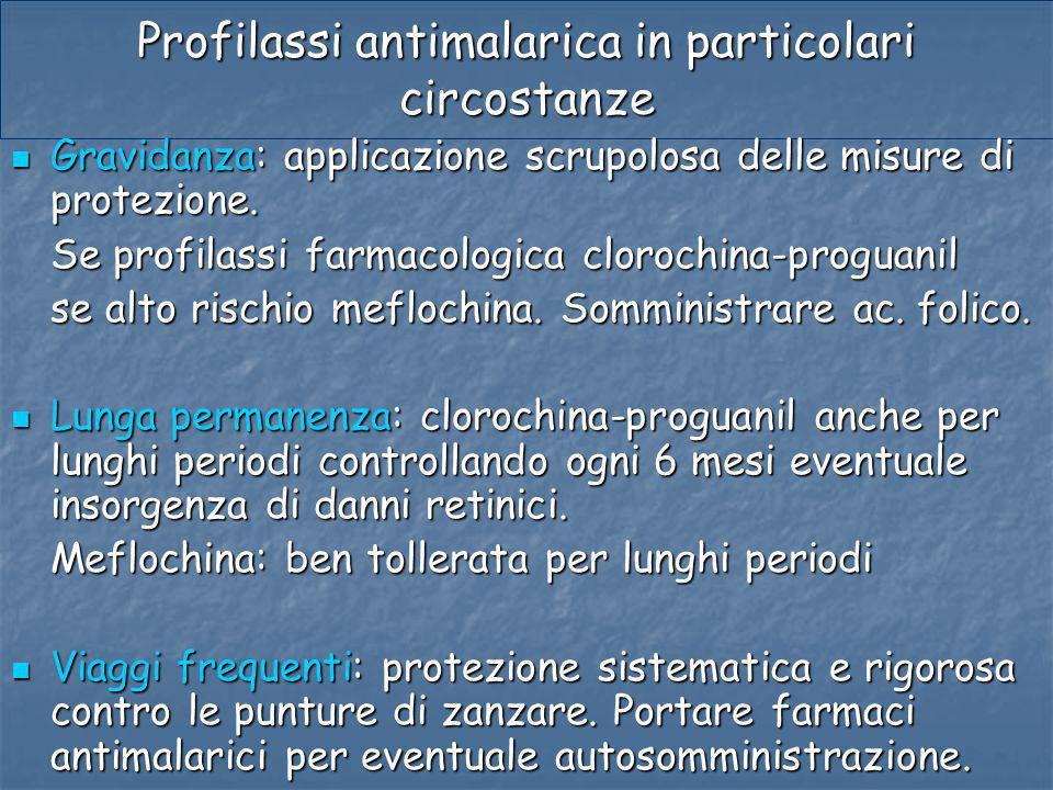 Profilassi antimalarica in particolari circostanze Gravidanza: applicazione scrupolosa delle misure di protezione. Gravidanza: applicazione scrupolosa