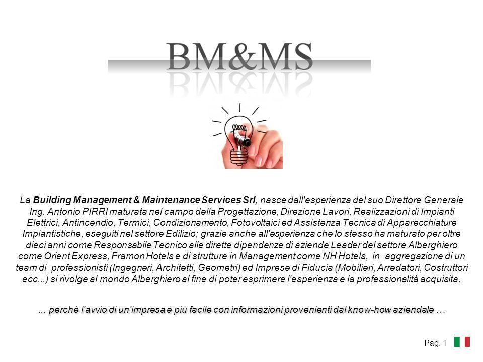... perché l'avvio di un'impresa è più facile con informazioni provenienti dal know-how aziendale … La Building Management & Maintenance Services Srl,