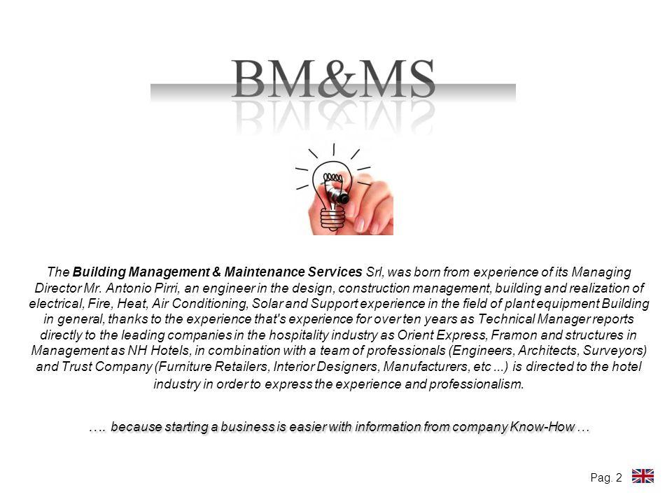La BM&MS fornisce servizi per tre segmenti di mercato fondamentali allo sviluppo strategico dellAzienda (in ordine di priorità): 1.