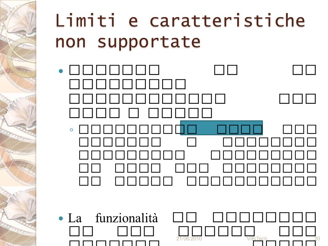 Limiti e caratteristiche non supportate Assenza di un effettivo collegamento fra film e libri Realizzare join fra tabelle e inserire controlli semanti