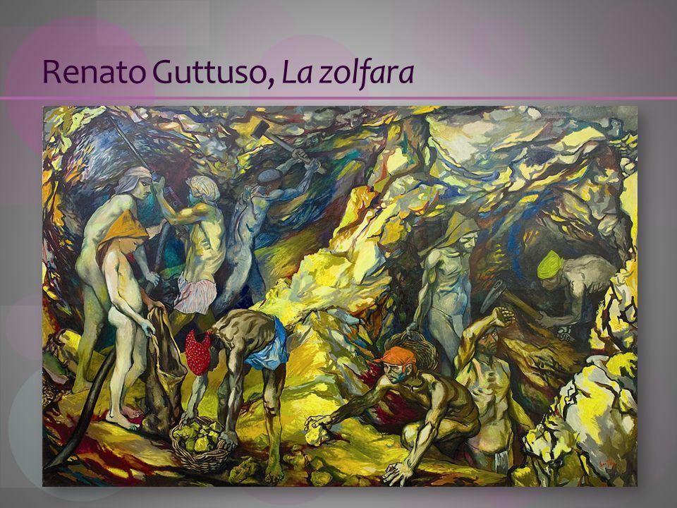 Renato Guttuso, La zolfara