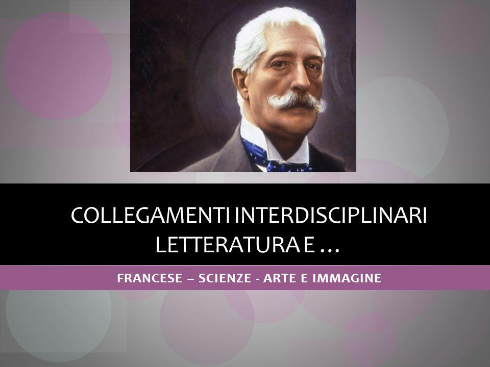 COLLEGAMENTI INTERDISCIPLINARI LETTERATURA E … FRANCESE – SCIENZE - ARTE E IMMAGINE
