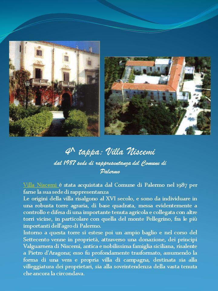 Villa Niscemi Villa Niscemi è stata acquistata dal Comune di Palermo nel 1987 per farne la sua sede di rappresentanza Le origini della villa risalgono