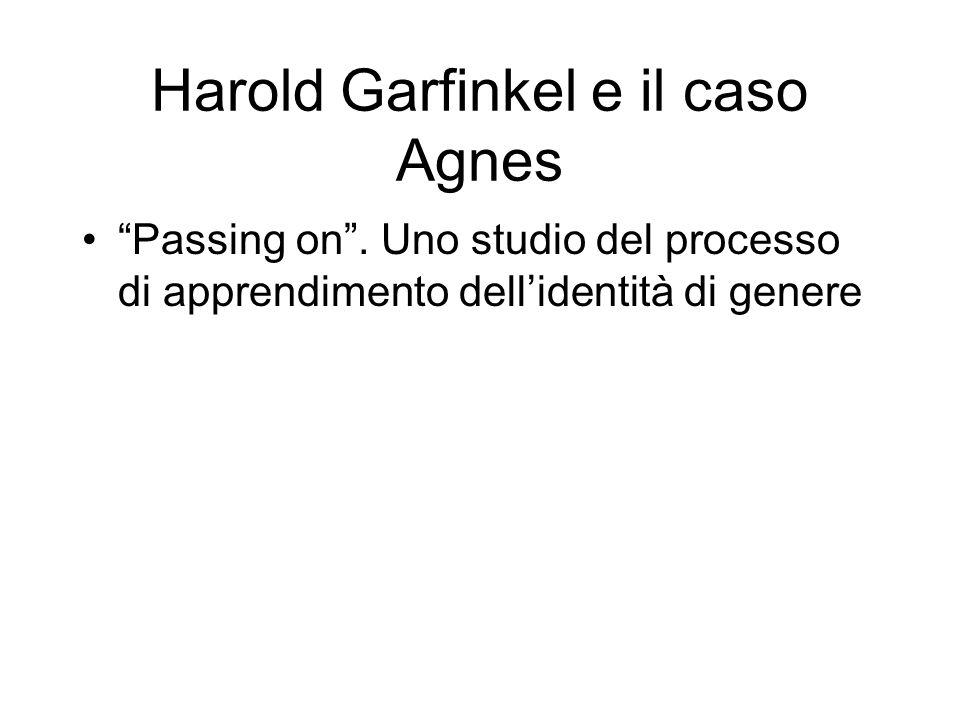 Harold Garfinkel e il caso Agnes Passing on.