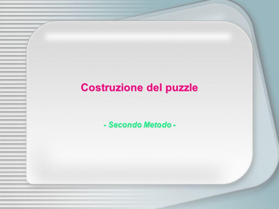 Costruzione del puzzle - Secondo Metodo -