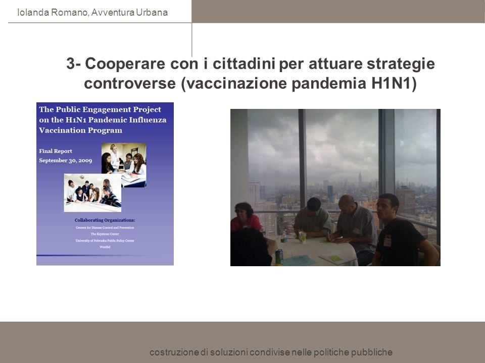 costruzione di soluzioni condivise nelle politiche pubbliche Iolanda Romano, Avventura Urbana 3- Cooperare con i cittadini per attuare strategie contr