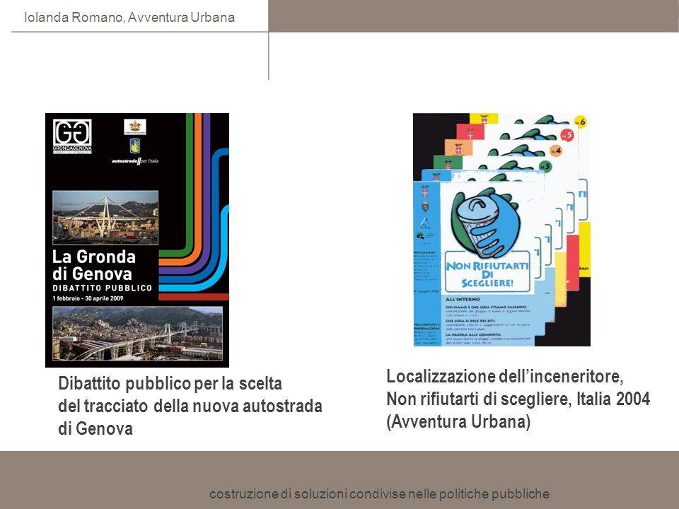 costruzione di soluzioni condivise nelle politiche pubbliche Iolanda Romano, Avventura Urbana Dibattito pubblico per la scelta del tracciato della nuo