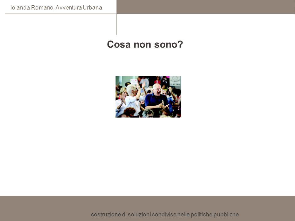 costruzione di soluzioni condivise nelle politiche pubbliche Iolanda Romano, Avventura Urbana Perché.