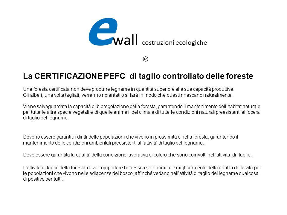 La CERTIFICAZIONE PEFC di taglio controllato delle foreste Una foresta certificata non deve produrre legname in quantità superiore alle sue capacità p