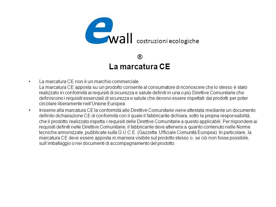 La marcatura CE La marcatura CE non è un marchio commerciale. La marcatura CE apposta su un prodotto consente al consumatore di riconoscere che lo ste
