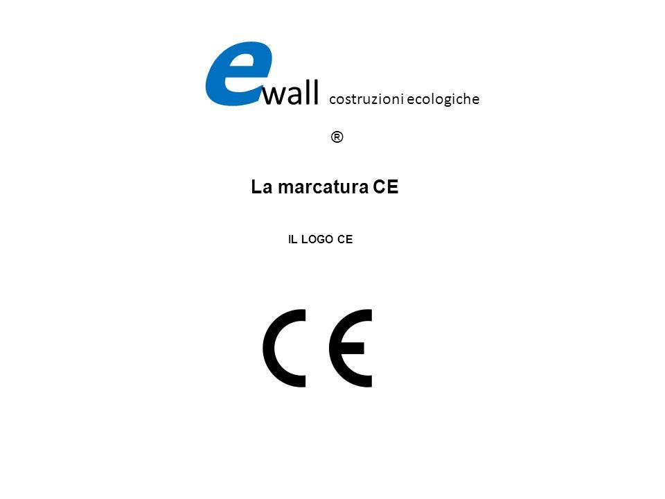 La marcatura CE IL LOGO CE e wall costruzioni ecologiche ®