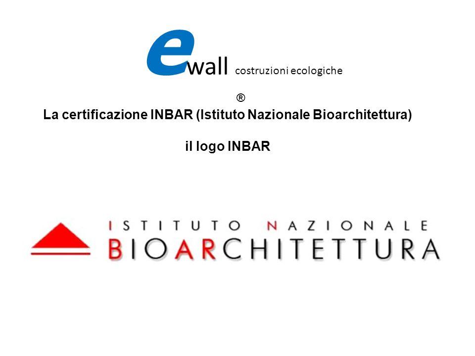 La certificazione INBAR (Istituto Nazionale Bioarchitettura) il logo INBAR e wall costruzioni ecologiche ®