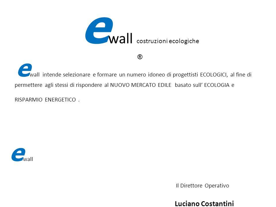 IL PROGETTI Essere PROGETTISTA ECOLOGICO e wall e wall offre al PROGETTISTA: - inserimento GRATUITO sul Ns sito web, nella sezione PROGETTISTI ECOLOGICI EWALL (con relativa pubblicità diretta); - provvigione legata al volume di vendita effettuato da EWALL, tramite il PROGETTISTA (2,0% del volume di vendita) e wall costruzioni ecologiche ®