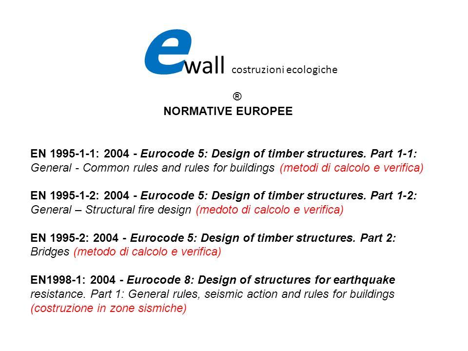 fifi e wall costruzioni ecologiche ® NORMATIVE EUROPEE EN 1995-1-1: 2004 - Eurocode 5: Design of timber structures. Part 1-1: General - Common rules a