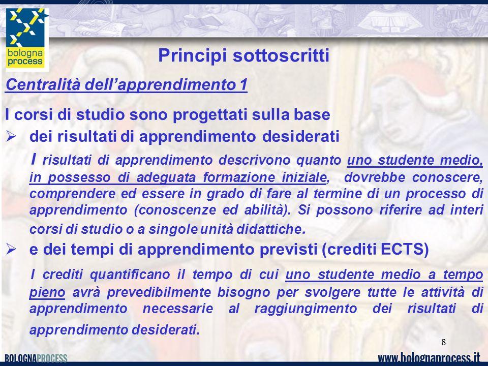 88 Centralità dellapprendimento 1 I corsi di studio sono progettati sulla base dei risultati di apprendimento desiderati I risultati di apprendimento