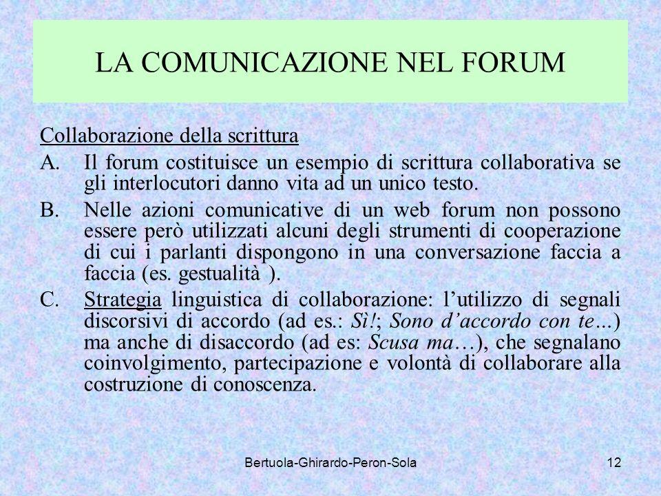 Bertuola-Ghirardo-Peron-Sola12 LA COMUNICAZIONE NEL FORUM Collaborazione della scrittura A.Il forum costituisce un esempio di scrittura collaborativa