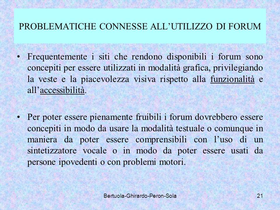 Bertuola-Ghirardo-Peron-Sola21 PROBLEMATICHE CONNESSE ALLUTILIZZO DI FORUM Frequentemente i siti che rendono disponibili i forum sono concepiti per es