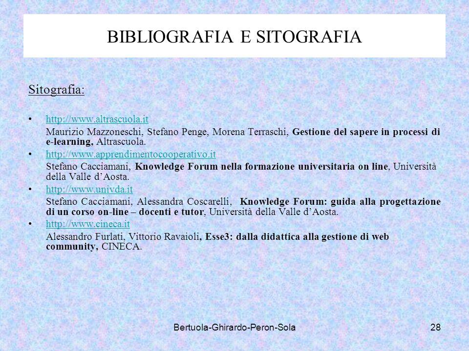Bertuola-Ghirardo-Peron-Sola28 BIBLIOGRAFIA E SITOGRAFIA Sitografia: http://www.altrascuola.it Maurizio Mazzoneschi, Stefano Penge, Morena Terraschi,