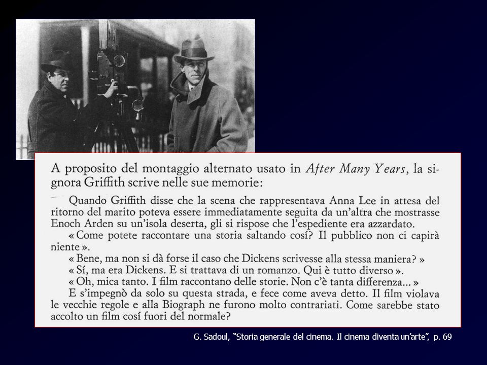 Mrs. Griffith G. Sadoul, Storia generale del cinema. Il cinema diventa unarte, p. 69