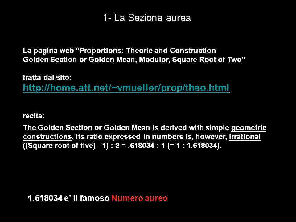 2- Costruzione della Sezione aurea Nello stesso sito e riportata la classica modalita di costruzione geometrica che gia conoscete, che parte dal disegno del quadrato :