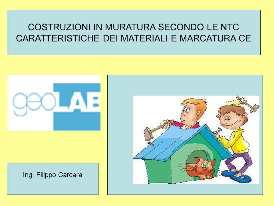 2 COSTRUZIONI IN MURATURA SECONDO LE NTC CARATTERISTICHE DEI MATERIALI E MARCATURA CE Ing.