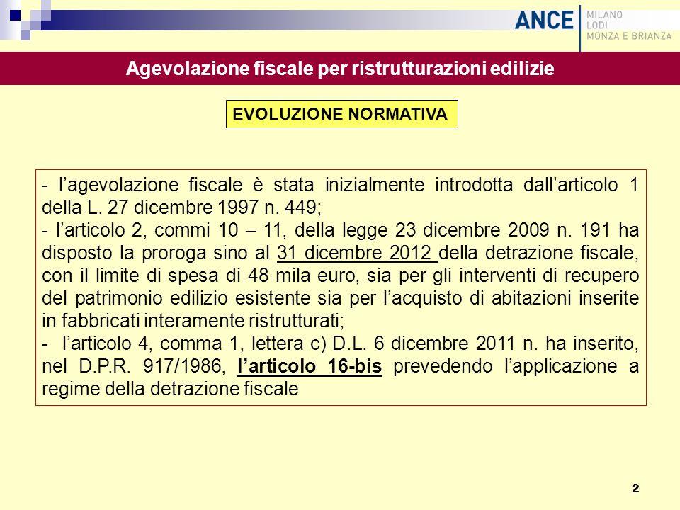 Agevolazione fiscale per ristrutturazioni edilizie - lagevolazione fiscale è stata inizialmente introdotta dallarticolo 1 della L. 27 dicembre 1997 n.