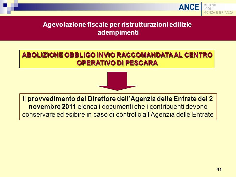 ABOLIZIONE OBBLIGO INVIO RACCOMANDATA AL CENTRO OPERATIVO DI PESCARA il provvedimento del Direttore dellAgenzia delle Entrate del 2 novembre 2011 elen